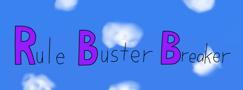 Rule Buster Breaker