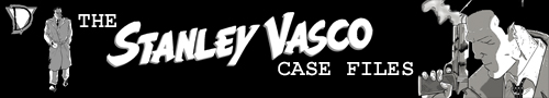 The Stanley Vasco Case Files