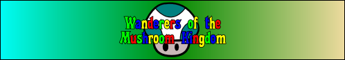 Wanderers of the Mushroom Kingdom