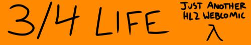 3/4 Life