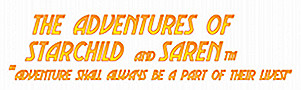 The Adventures of Starchild and Saren