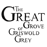 The Great Grove of Griswold Grey