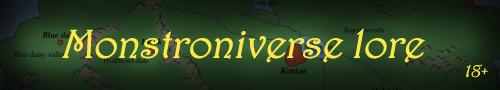 Monstroniverse lore
