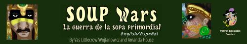 La Guerra De La Sopa Primordial (SOUP Wars)